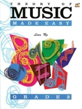 Theory of Music Made Easy Grade 3 by Lina Ng