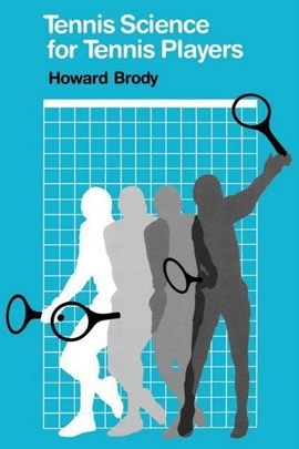 Tennis science for tennis players by Howard Brody
