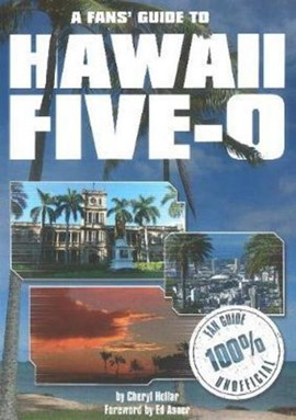 Fans Guide to Hawaii Five-O by Cheryl Hollar
