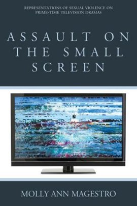 Assault on the small screen by Molly Ann Magestro