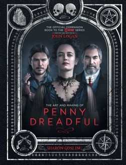 The art and making of Penny Dreadful by Sharon Gosling