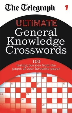 The Telegraph: Ultimate General Knowledge Crosswords 1 by THE TELEGRAPH