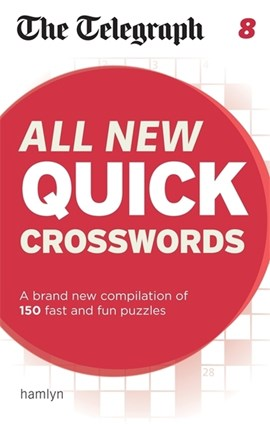 The Telegraph: All New Quick Crosswords 8 by THE TELEGRAPH MEDIA GROUP
