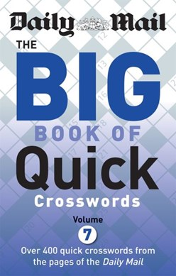 Daily Mail Big Book of Quick Crosswords Volume 7 by Daily Mail