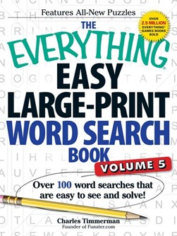 The Everything Easy Large-Print Word Search Book, Volume 5 by Charles Timmerman