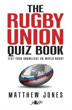 The rugby union quiz book by Matthew Jones