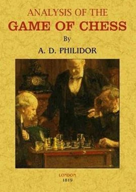 Analysis of the Game of Chess by A. D Philidor
