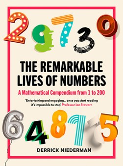 The Remarkable Lives of Numbers by Derrick Niederman