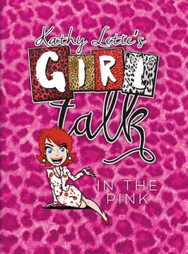 Kathy Lette's girl talk in the pink by Kathy Lette