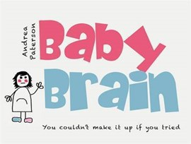 Baby brain by Andrea Paterson
