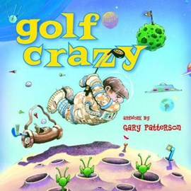 Golf crazy by Gary Patterson