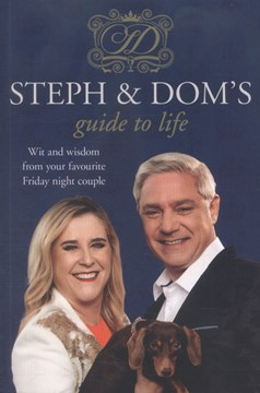 Steph and Dom's Guide to Life  P/B by Steph Parker