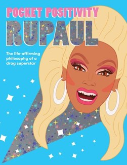 Pocket Positivity: RuPaul by Hardie Grant