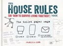 The house rules book or how to survive living together