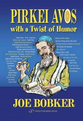 Pirkei Avos with a Twist of Humor by Joe Bobker