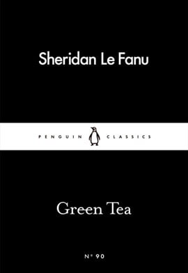 Green tea by Joseph Sheridan Le Fanu