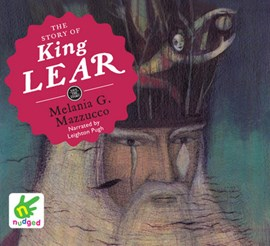 Story of King Lear by Melania G Mazzucco