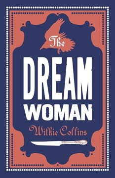 The dream woman by Wilkie Collins