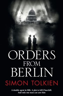 Orders From Berlin  P/B by Simon Tolkien