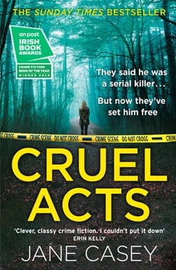 Cruel acts by Jane Casey