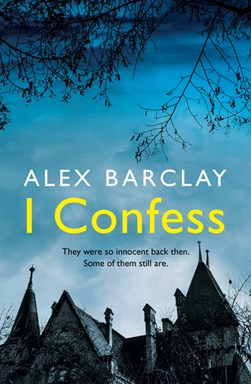Book Cover of I Confess by Alex Barclay
