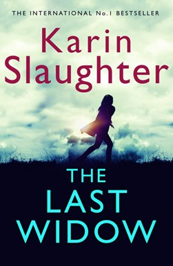 Book cover of The Last Widow by Karin Slaughter. Pre-order at easons.com
