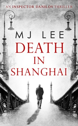 Death in Shanghai by M J Lee