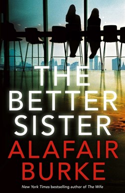 Better Sister TPB by Alafair Burke