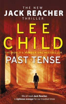 Book cover of Past Tense by Lee Child. The latest thriller in the Jack Reacher novel