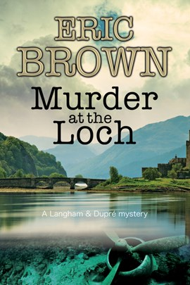 Murder at the loch by Eric Brown