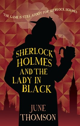 Sherlock Holmes and the lady in black by June Thomson