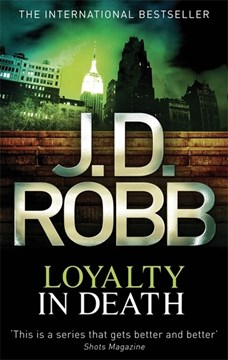 Loyalty in death by J. D Robb