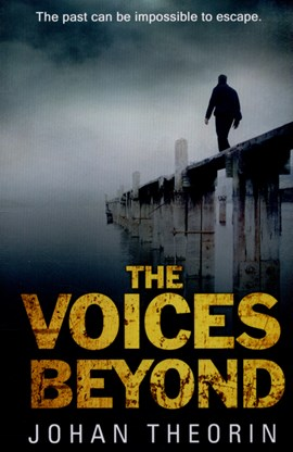 The voices beyond by Johan Theorin
