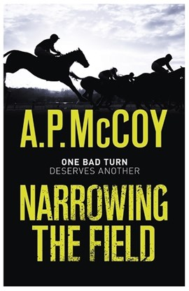 Narrowing the field by A.P. McCoy