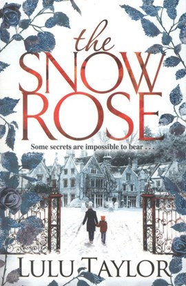 The snow rose by Lulu Taylor