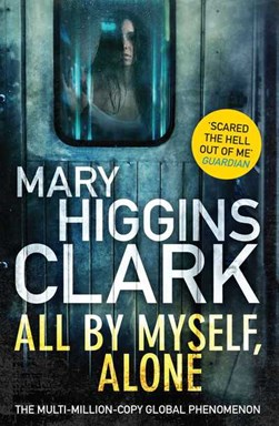 All By Myself Alone P/B by Mary Higgins Clark