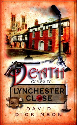 Death comes to Lynchester Close by David Dickinson