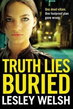 Truth Lies Buried by Lesley Welsh