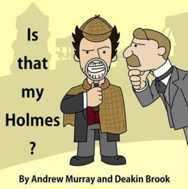 Is that my Holmes? by Andrew Murray