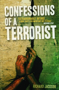 Confessions of a terrorist by Professor Richard Jackson