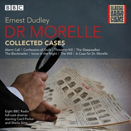 Dr morelle - collected cases by Ernest Dudley