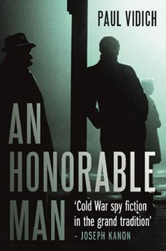 A honorable man by Paul Vidich