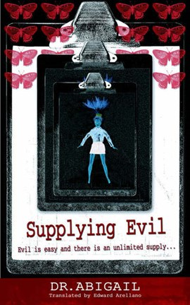 Supplying evil by Abigail