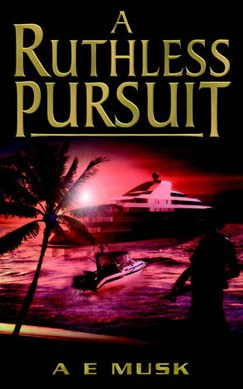 A ruthless pursuit by A. E Musk