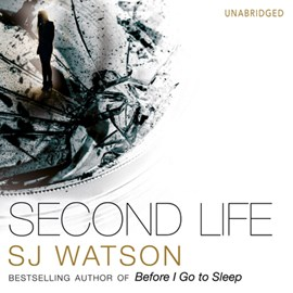 Second life by S. J Watson