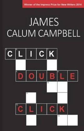 Click, double-click by James Calum Campbell