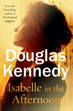 Book cover of Isabelle in the Afternoon book by Douglas Kennedy