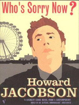 Who's sorry now? by Howard Jacobson