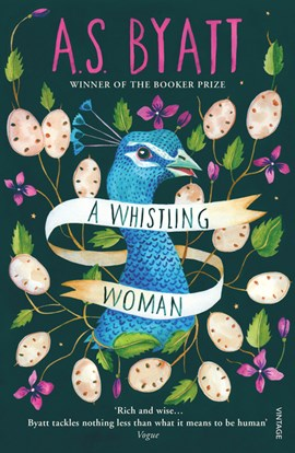 A whistling woman by A S Byatt