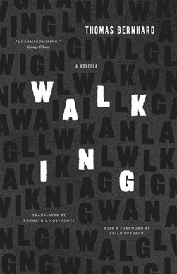 Walking by Thomas Bernhard